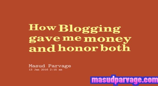 How Blogging gave me money and honor both